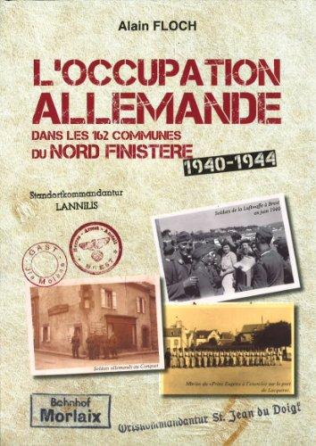 9782954163215: L'Occupation Allemande Dans les 162 Communes du Nord Finistere