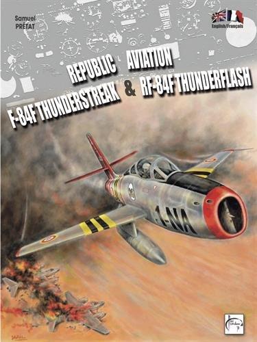 9782954181844: F-84F Tunderstreak & RF-84F Thunderflash