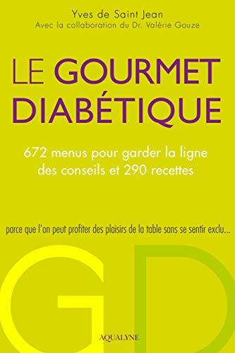 9782954182933: Le gourmet diabétique : 672 menus pour garder la ligne, des conseils et 290 recettes