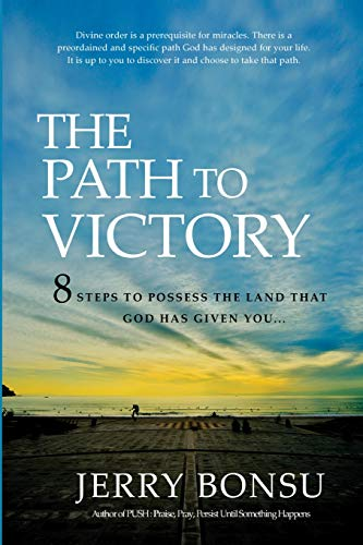 9782954196022: The Path To Victory: 8 Steps to possess the land that God has given you...