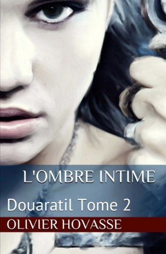 9782954197326: Douaratil: L'ombre intime (Volume 2) (French Edition)
