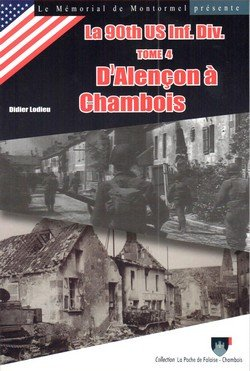 9782954243412: La 90th US Inf. Div. - Tome 4 - D'Alen�on � Chambois