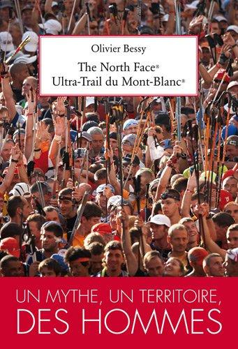 9782954272009: The North Face® Ultra-Trail du Mont-Blanc® - Un mythe, un territoire, des hommes