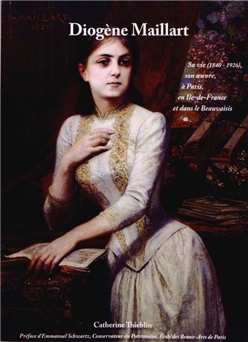 9782954323602: Diogène Maillart (1840-1926) : Sa vie, son oeuvre, à Paris, en Ile-de-France et dans le Beauvaisis