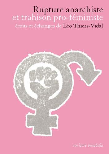 9782954323701: Rupture anarchiste et trahison pro-féministe