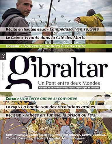 9782954327327: Gibraltar, N� 3, premier semestre 2014 : Nouveaux mondes � construire