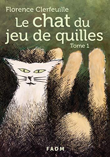 9782954328034: Le Chat du Jeu de Quilles - Tome 1