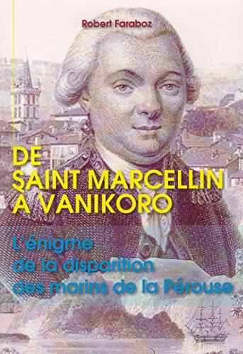 9782954333106: De Saint Marcellin à Vanikoro, l'énigme de la disparition des marins de la Pérouse