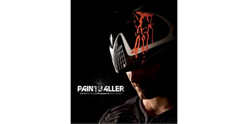 9782954334707: PAINTBALLER, THE PAINTBALL BOOK
