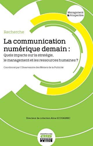 9782954337944: La communication numérique demain : Quels impacts sur la stratégie, le management et les ressources humaines ?