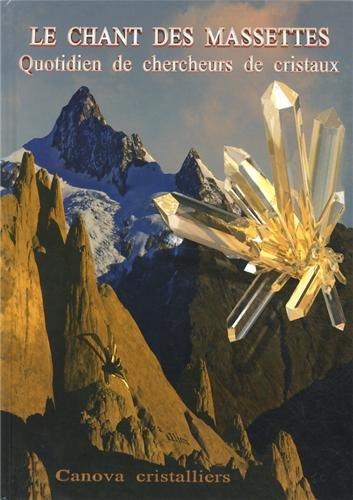 9782954346700: Le chant des massettes : Quotidien de chercheurs de cristaux