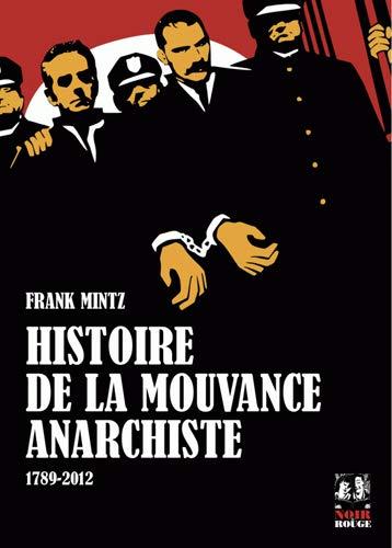 9782954361017: Histoire de la mouvance anarchiste 1789-2012