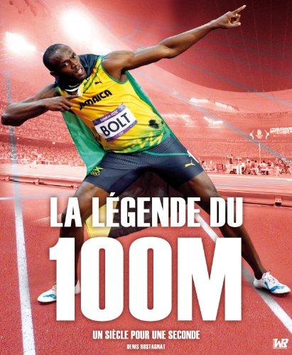 9782954384207: LA LEGENDE DU 100M