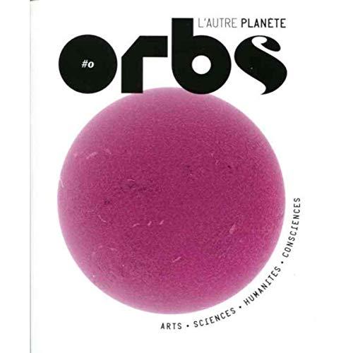 9782954400808: Orbs, l'autre planète, N° 0 : Le commencement