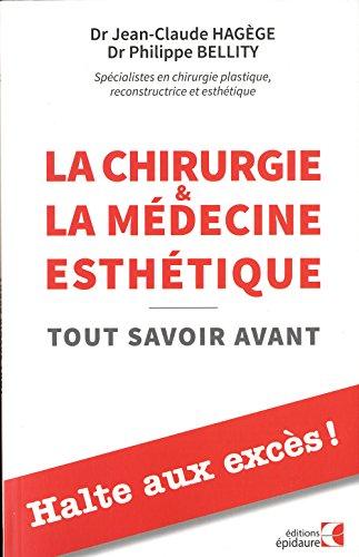 9782954402529: La chirurgie & la médecine esthétique : Tout savoir avant