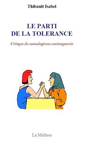 9782954435206: Le parti de la tolérance : Critique du monologisme contemporain