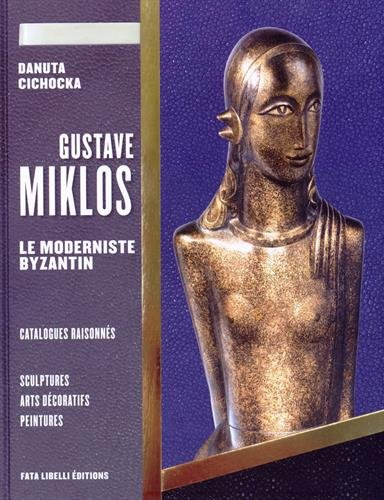 9782954480121: Gustave Miklos : Volume 2, Le moderniste byzantin
