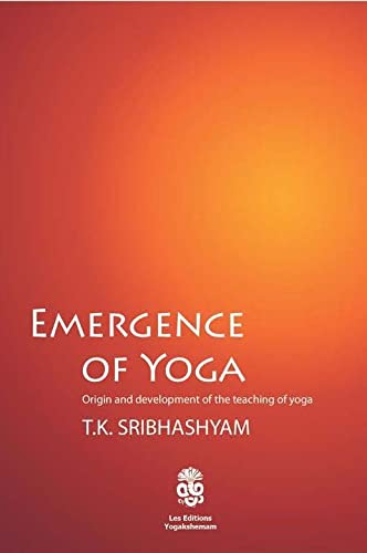 9782954485522: Emergence of Yoga Origin and Development of the Teaching of Yoga