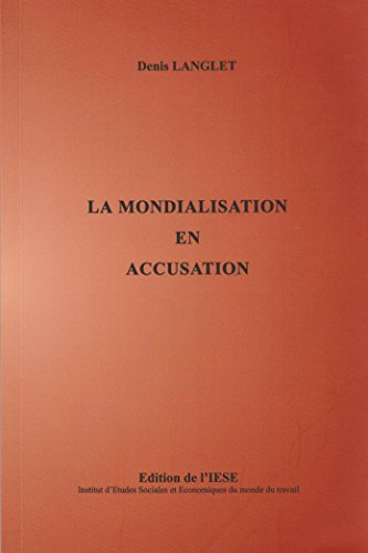 9782954522418: LA MONDIALISATION EN ACCUSATION