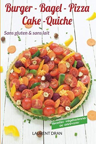 9782954526584: Burger, Bagel, Pizza, Cake, Tarte sans gluten et sans lait