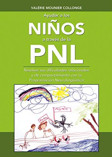 9782954537818: AYUDAR A LOS NIÑOS ATRAVES DE LA PNL