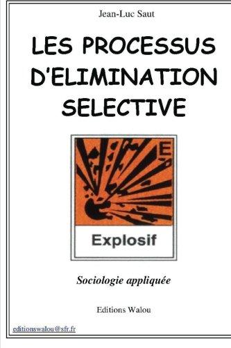9782954542706: Les processus d'elimination selective: sociologie appliquée (French Edition)