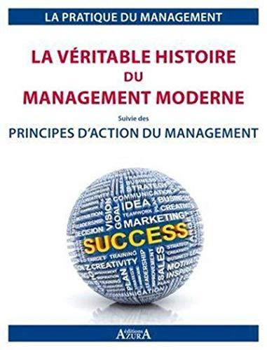 9782954544014: La véritable histoire du management moderne