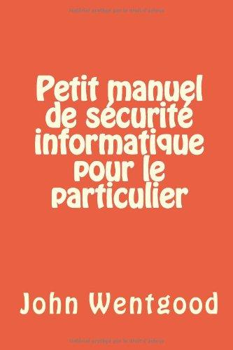 9782954553047: Petit manuel de sécurité informatique pour le particulier