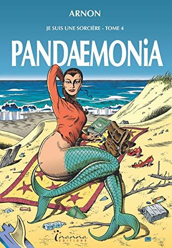 9782954559308: Je Suis une Sorcière, Tome 4 : Pandaemonia