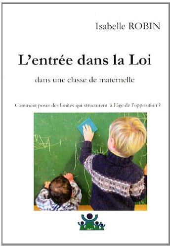 9782954577302: L'entrée dans la Loi dans une classe maternelle : Comment poser des limites qui structurent à l'âge de l'opposition ?