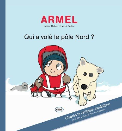 9782954590004: ARMEL Qui a volé le pôle Nord?