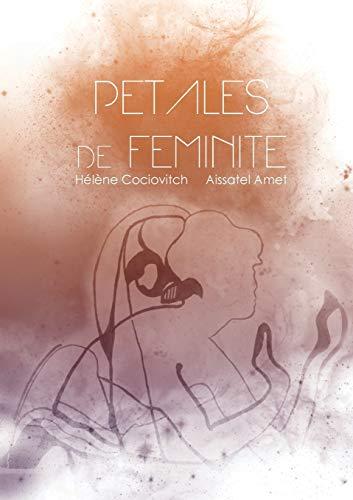 Pétales de féminité: Helene Cociovitch; Aissatel Amet