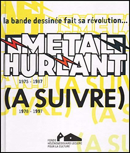 9782954615509: M�tal Hurlant (A suivre) : 1975-1997 : la bande dessin�e fait sa r�volution...