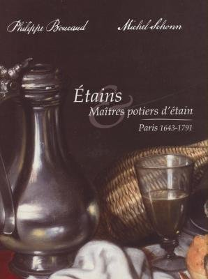 9782954646305: Etains et maîtres potiers d'étain, Paris, 1643-1791.