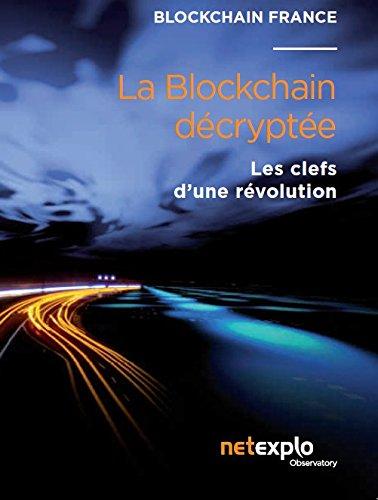 9782954667218: La blockchain décryptée - les clefs d'une révolution
