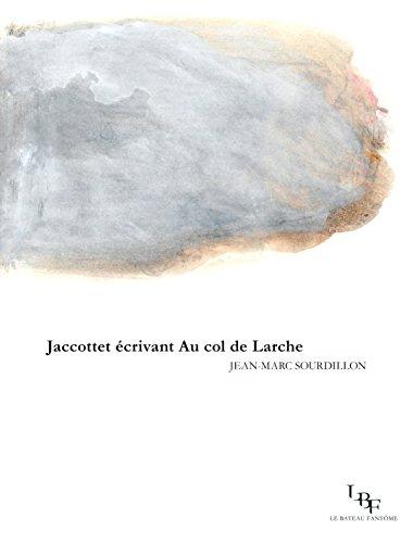 9782954675718: Jaccottet écrivant Au col de Larche