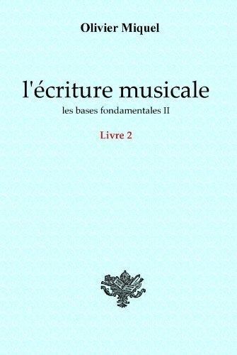 9782954683003: L'écriture musicale : les bases fondamentales II - LIVRE 2