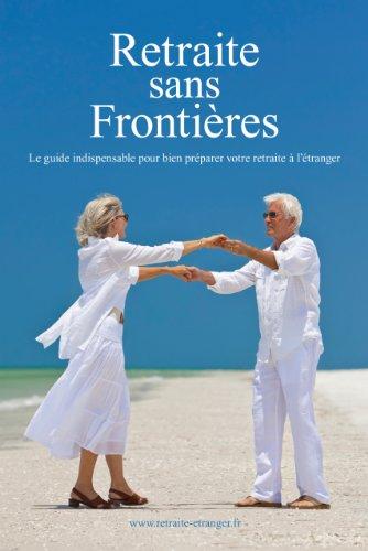 9782954694306: Retraite sans Frontières