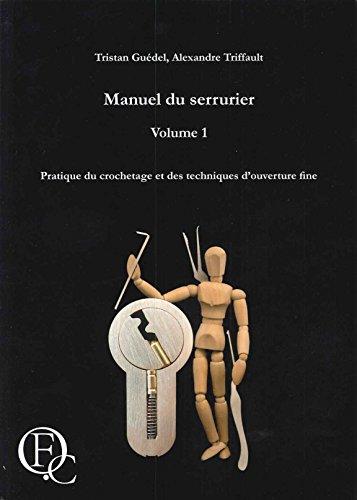 9782954713007: Manuel du serrurier - Pratique du crochetage et des techniques d'ouverture fine