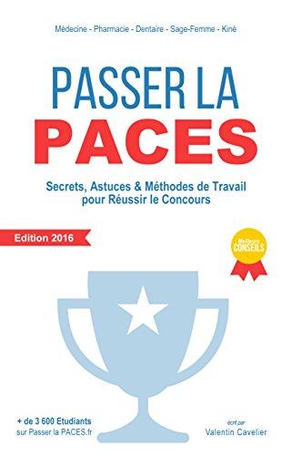 9782954774404: Passer la PACES: Secrets, Astuces & Méthodes de Travail pour Réussir le Concours - Edition 2016