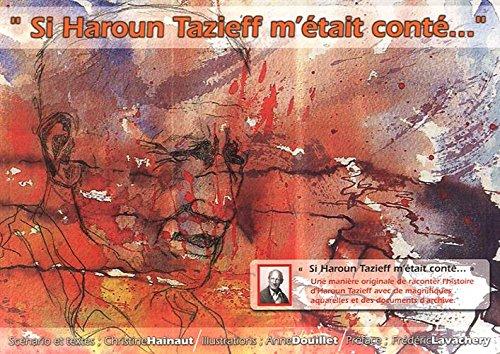 9782954819501: Si Haroun Tazieff m'�tait cont�...