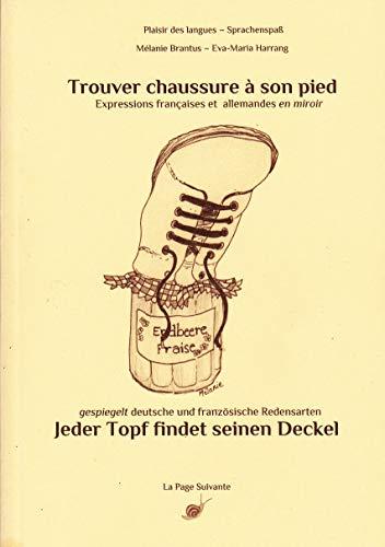 9782954939605: Trouver chaussure à son pied : Expressions françaises et allemandes en miroir