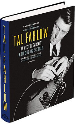 9782954962603: TAL Farlow - Un Accord Parfait - Biographie / a Life in Jazz Guitar - Biography