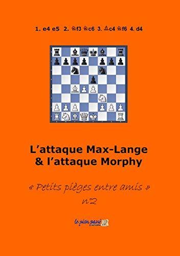 9782954964331: L'attaque Max-Lange: & l'attaque Morphy