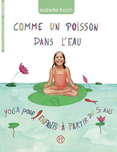 9782954986708: Comme un Poisson Dans l'Eau - Yoga pour Enfants