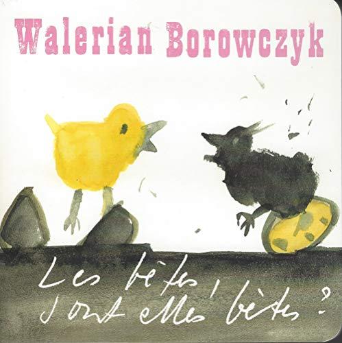 BETES SONT ELLES BETES ? -LES-: WALERIAN BOROWCZYK