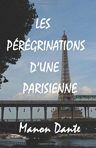 9782954992556: Les pérégrinations d'une Parisienne (French Edition)