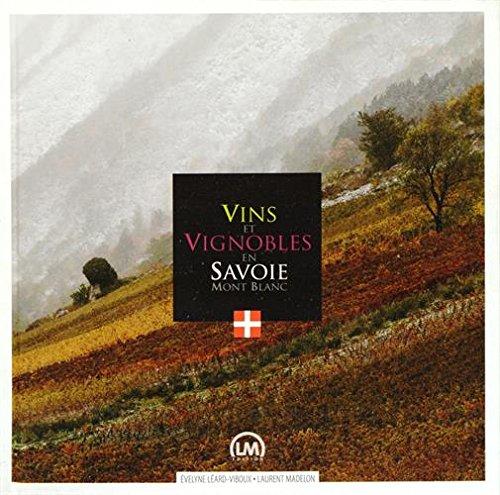 9782955007808: Vins et vignobles en Savoie Mont blanc