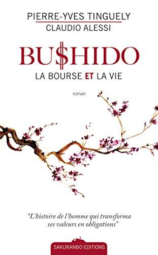 9782955012802: Bushido, la bourse et la vie