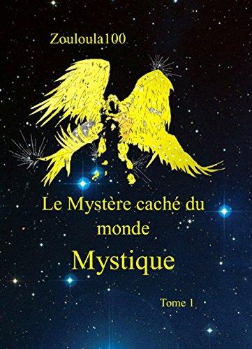 9782955032305: Le Mystère caché du Monde Mystique